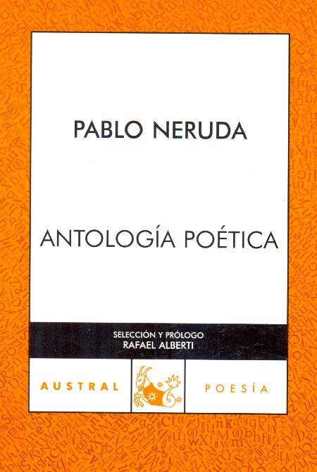 Pablo Neruda Antología