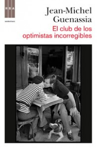 El club de los optimistas incorregibles, Jean-Michel Guenassia