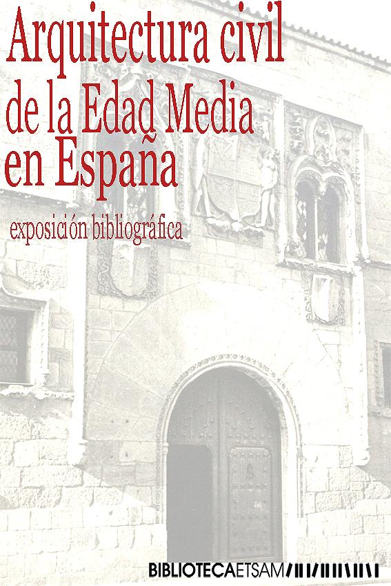 Arquitectura civil de la edad media en espa a exposici n for La arquitectura en espana