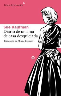 Diario de un ama de casa desquiciada, de Sue Kaufman