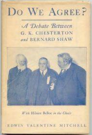 Do We Agree? A debate between G.K. Chesterton and Bernard Shaw