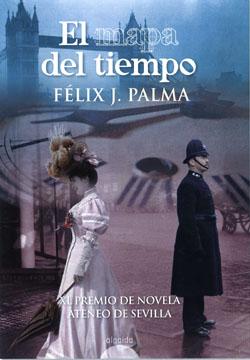 Cubierta de El mapa del tiempo, Felix J. Palma
