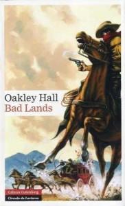 Bad Lands. Oakley Hall