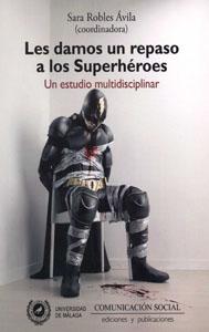 Les damos un repaso a los superhéroes, Sara Robles Ávila (coordinadora)