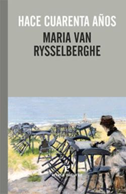 Cubierta de María Van Rysselberghe, Hace cuarenta años