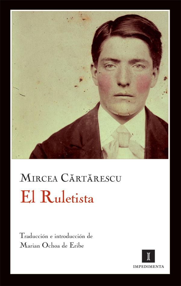 El Ruletista, Mircea Cărtărescu