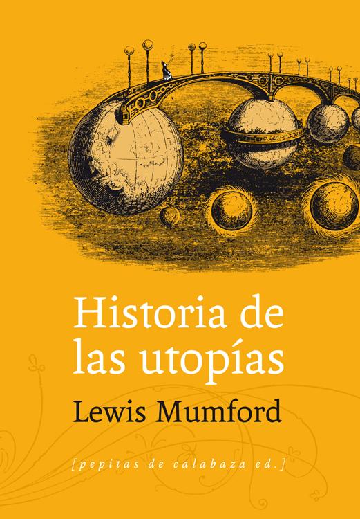 Cubierta de Historia de la utopías, Lewis Mumford