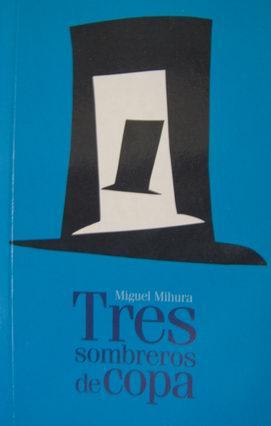 Cubierta de Tres sombreros de copa. Miguel Mihura
