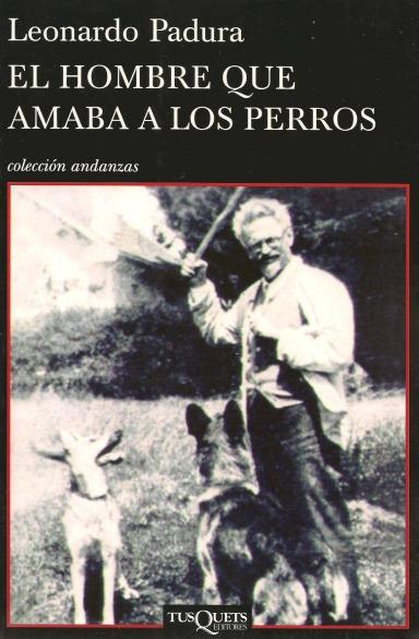 Cubierta de El hombre que amaba a los perros, Leonardo Padura