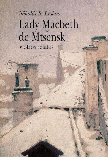 Cubierta de Lady Macbeth de Mtsensk y otros relatos, Nikolái S. Leskov