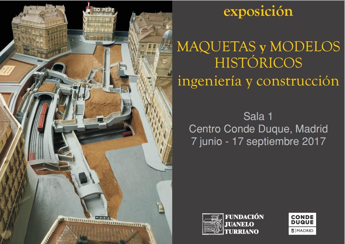 Exposición: Maquetas y modelos históricos. Ingeniería y construcción