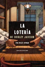 Cubierta del Comic La lotería, Shirley Jackson, Miles Hyman