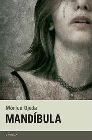 Cubierta de Mandíbula, Mónica Ojeda