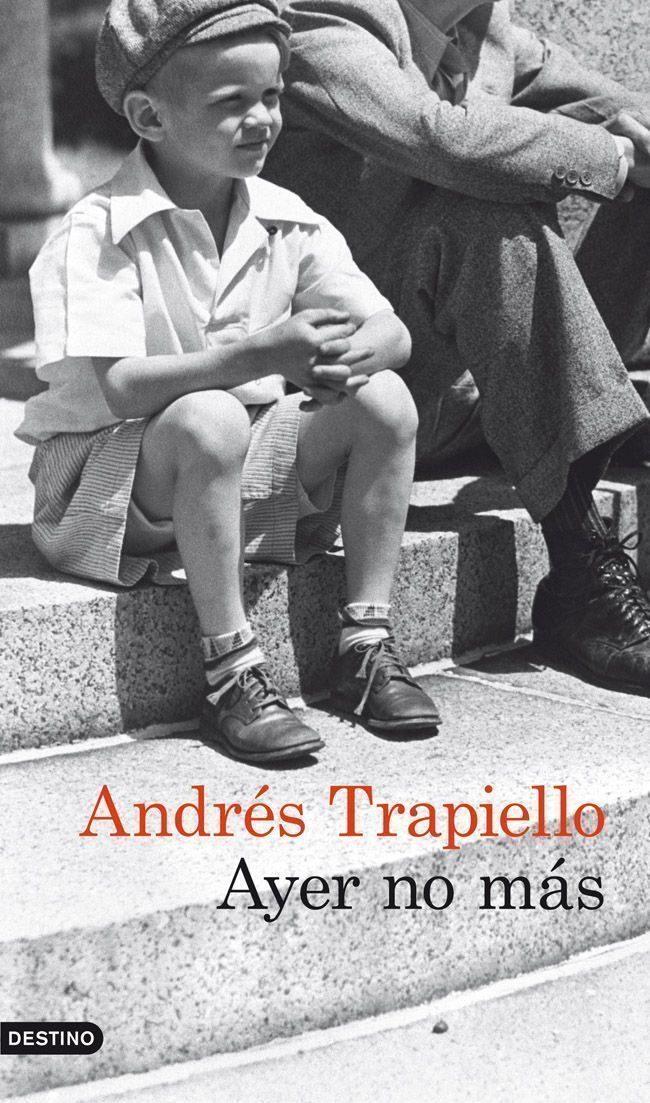 Cubierta de Ayer no más, Andrés Trapiello
