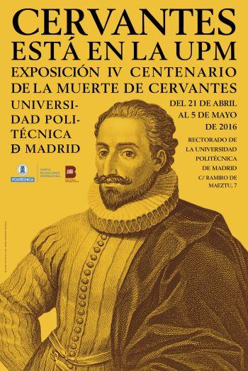 Cartel Cervantes está en la UPM - Exposición IV centenario