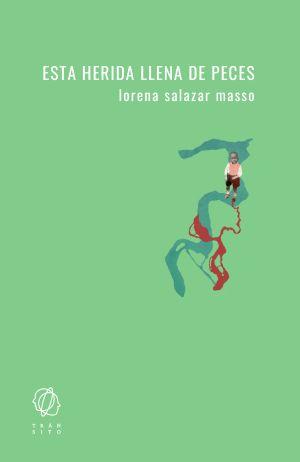 Cubierta de Esta herida llena de peces, Lorena Salazar Masso