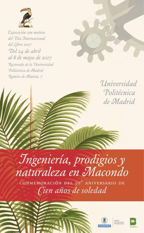 Ingeniería, prodigios y naturaleza en Macondo. Conmemoración de 50º aniversario de Cien años de Soledad Exposición bibliográfica