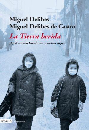 Cubierta de La Tierra herida, Miguel Delibes y Miguel Delibes de Castro