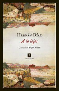 Cubierta de A lo lejos, Hernán Díaz