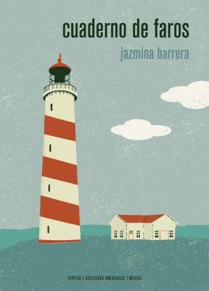 Cubierta de Cuaderno de faros, Jazmina Barrera
