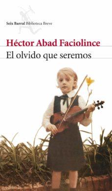 Cubierta de El olvido que seremos, Héctor Abad Faciolince