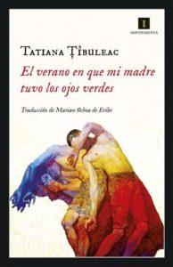 Cubierta de El verano en que mi madre tuvo los ojos verdes, Tatiana Tibuleac