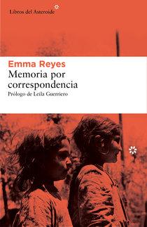 Cubierta de Memoria por correspondencia, Emma Reyes