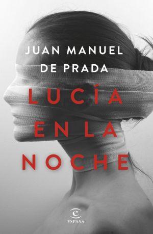 Cubierta de Lucía en la noche, Juan Manuel de Prada