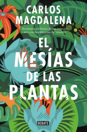 Cubierta de El mesías de las plantas, Carlos Magdalena