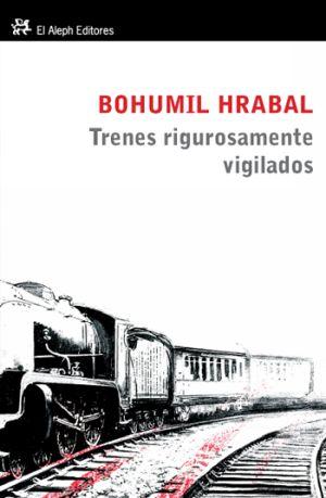Cubierta de Trenes rigurosamente vigilados_Bohumil Hrabal