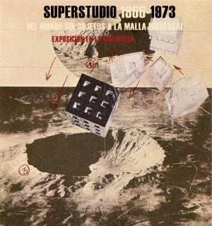 Cartel exposición: Superestudio 1966-1973 : del mundo sin objetos a la malla universal