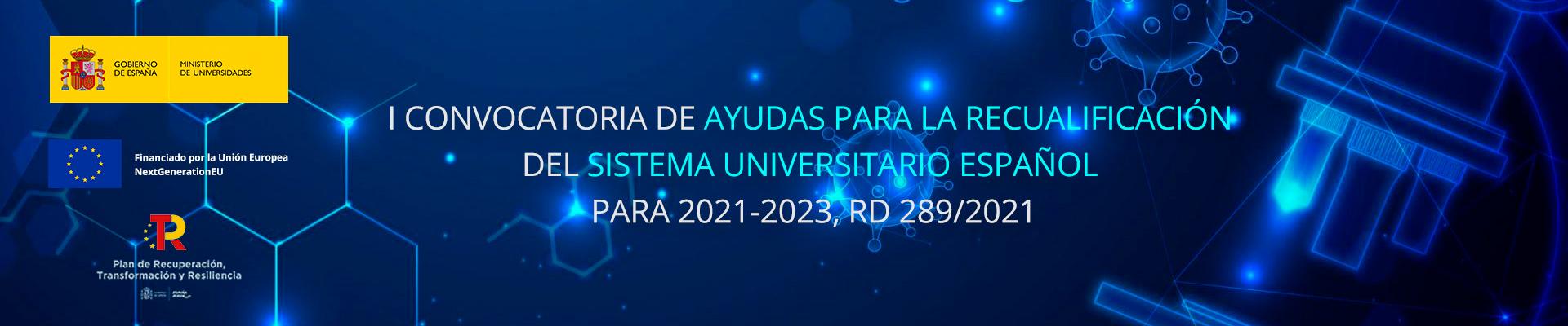 I Convocatoria de Ayudas para la Recualificación del sistema universitario español para 2021-2023, RD 289/2021